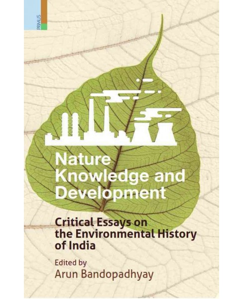 Nature, Knowledge and Development : Critical Essays on the Environmental History of India (Hardcover) - image 1 of 1