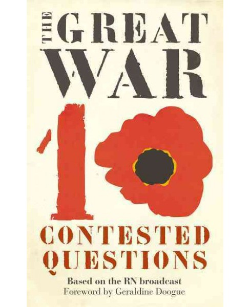 Great War : 10 Contested Questions -  by Hazel Flynn (Paperback) - image 1 of 1