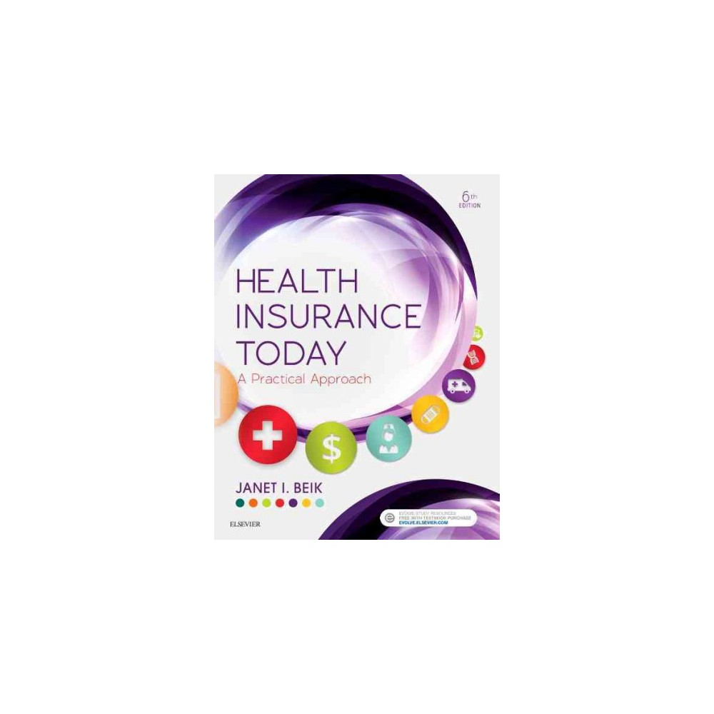 Health Insurance Today : A Practical Approach - by Janet I. Beik (Paperback)