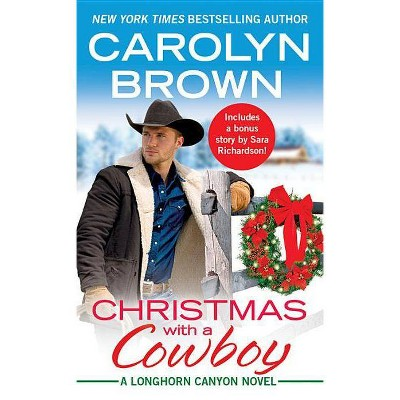 Christmas with a Cowboy - (Longhorn Canyon) by  Carolyn Brown (Paperback)