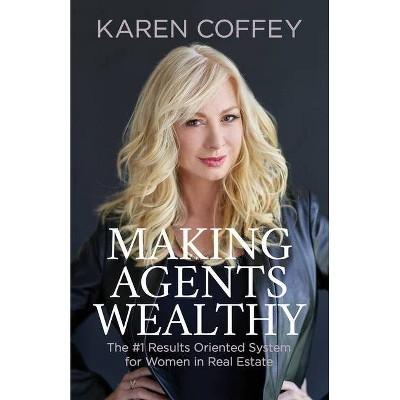 Making Agents Wealthy - by  Karen Coffey (Paperback)
