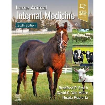 Large Animal Internal Medicine - 6th Edition by  Bradford P Smith & David C Van Metre & Nicola Pusterla (Hardcover)