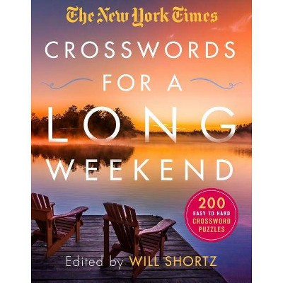 The New York Times Crosswords for a Long Weekend - by Will Shortz (Paperback)