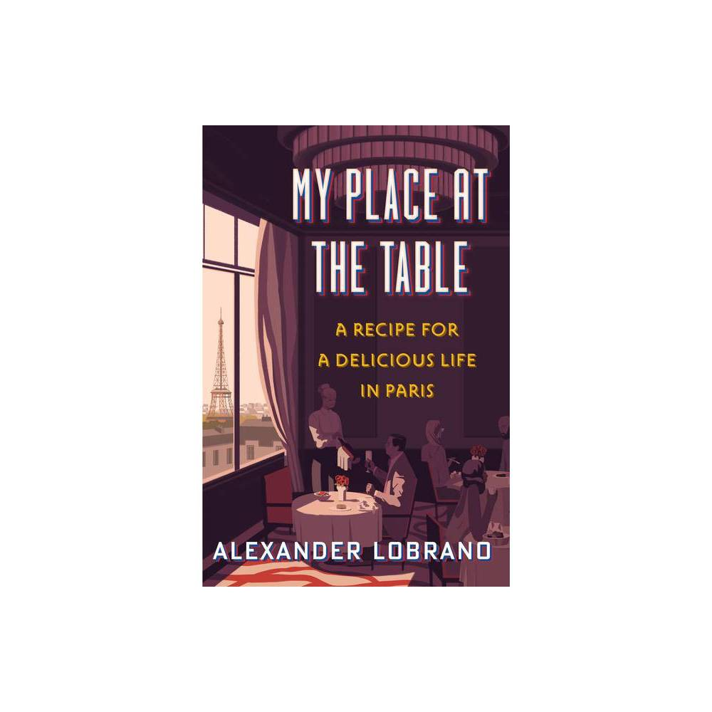 My Place At The Table By Alexander Lobrano Hardcover