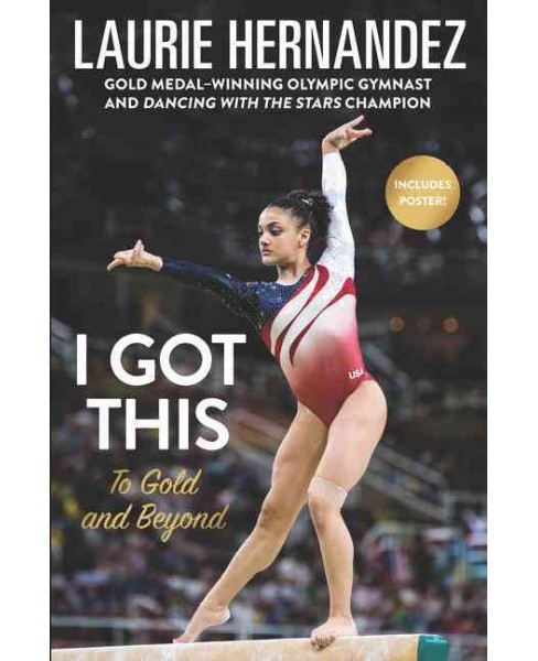 I Got This : To Gold and Beyond (Hardcover) (Laurie Hernandez) - image 1 of 1