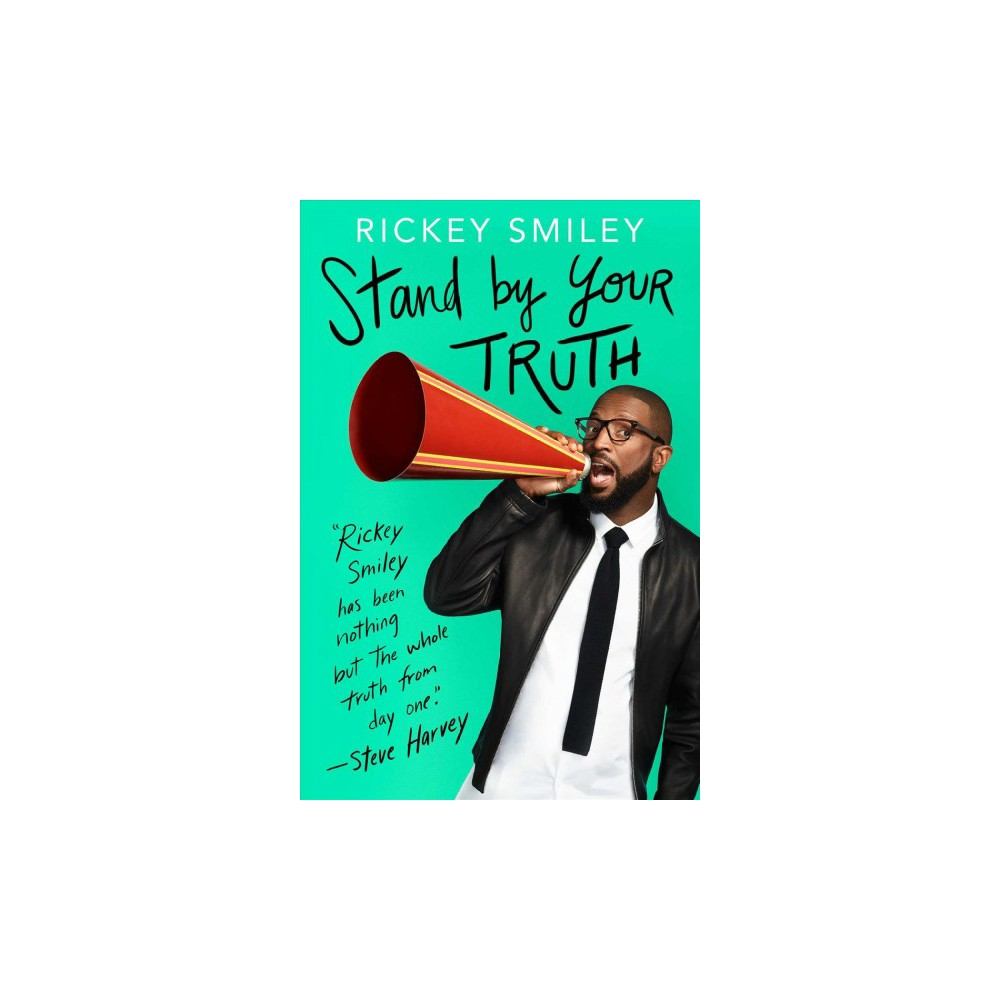 Stand by Your Truth : And Then Run for Your Life! - Reprint by Rickey Smiley (Paperback)