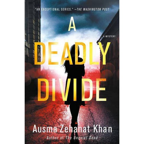 A Deadly Divide - (Rachel Getty and ESA Khattak Novels) by  Ausma Zehanat Khan (Hardcover) - image 1 of 1