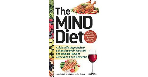 Mind Diet : A Scientific Approach to Enhancing Brain Function and Helping Prevent Alzheimer's and - image 1 of 1