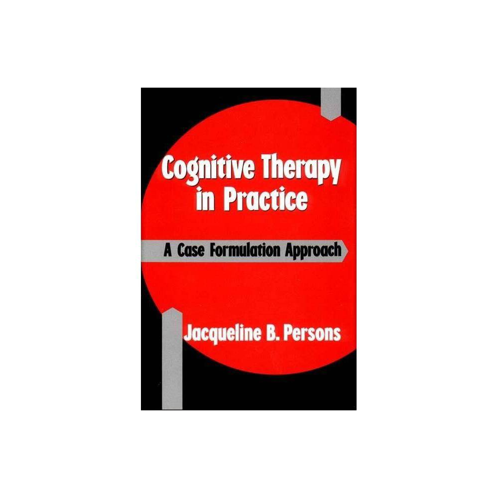 Cognitive Therapy In Practice By Jacqueline B Persons Paperback