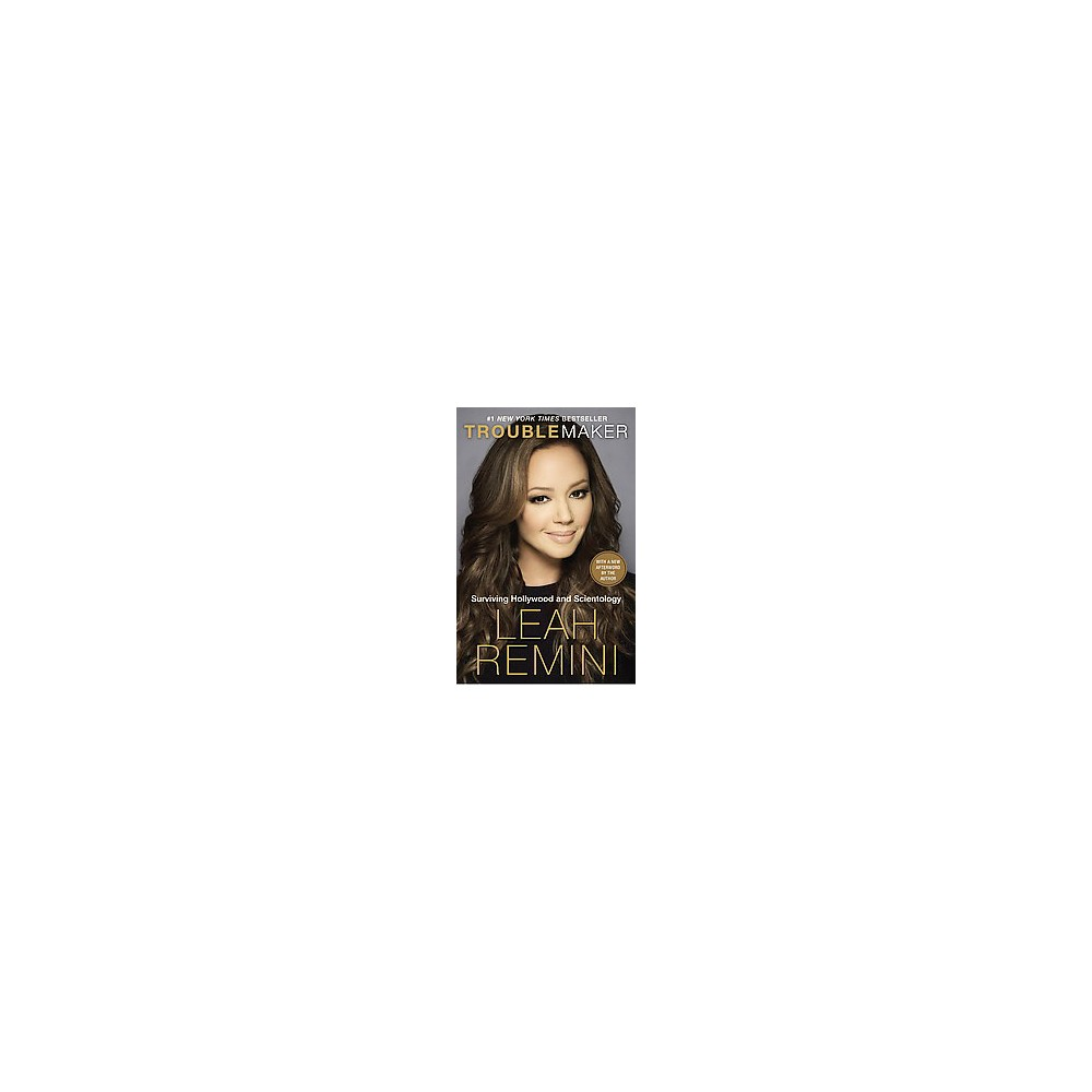 Troublemaker : Surviving Hollywood and Scientology (Reprint) (Paperback) (Leah Remini & Rebecca Paley)
