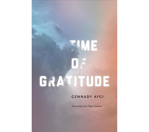 Time of Gratitude -  Reprint by Gennady Aygi (Paperback) - image 1 of 1