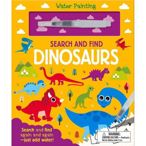 Search and Find Dinosaurs - (Water Painting Search and Find) by  Georgie Taylor (Board_book) - image 1 of 1