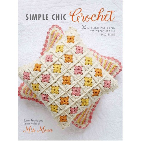 Simple Chic Crochet 35 Stylish Patterns To Crochet In No Time
