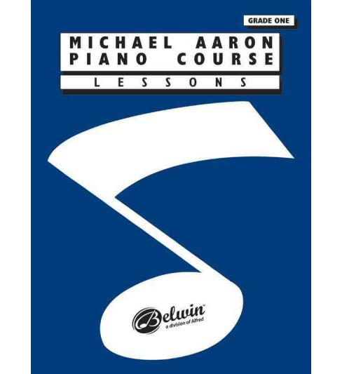 Michael Aaron Piano Course : Lessons Grade 1 -  (Paperback) - image 1 of 1