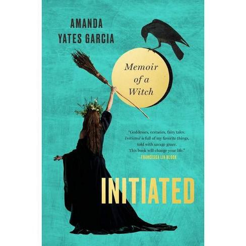 Initiated - by  Amanda Yates Garcia (Hardcover) - image 1 of 1