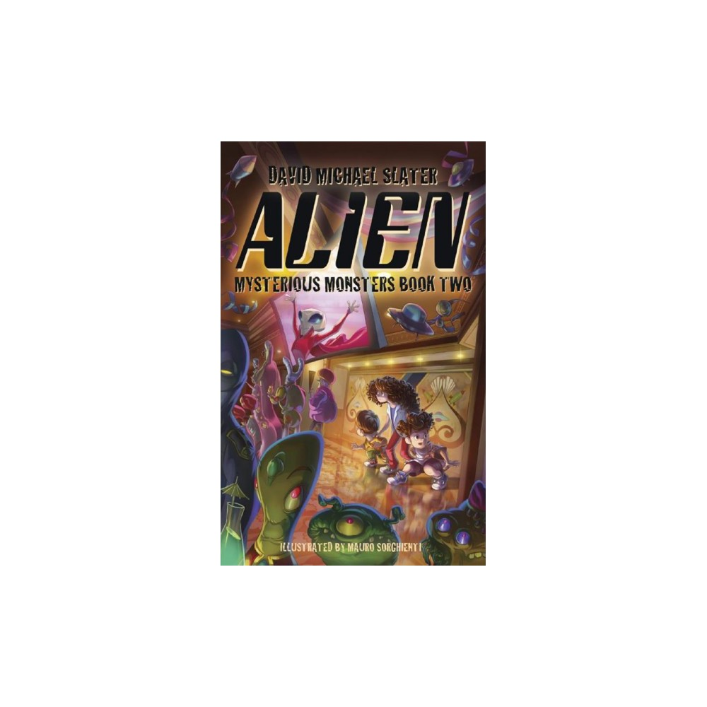 Alien - (Mysterious Monsters) by David Michael Slater (Paperback)