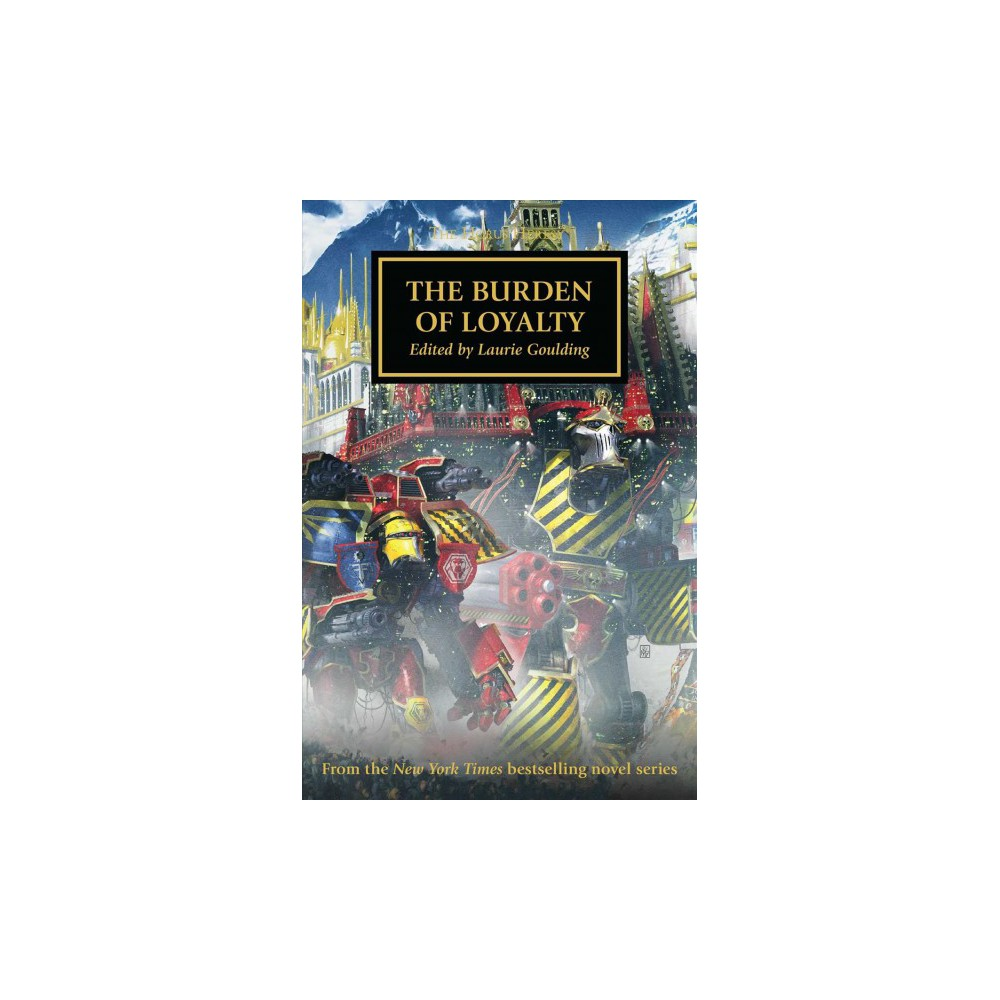 Burden of Loyalty - (The Horus Heresy) (Paperback)