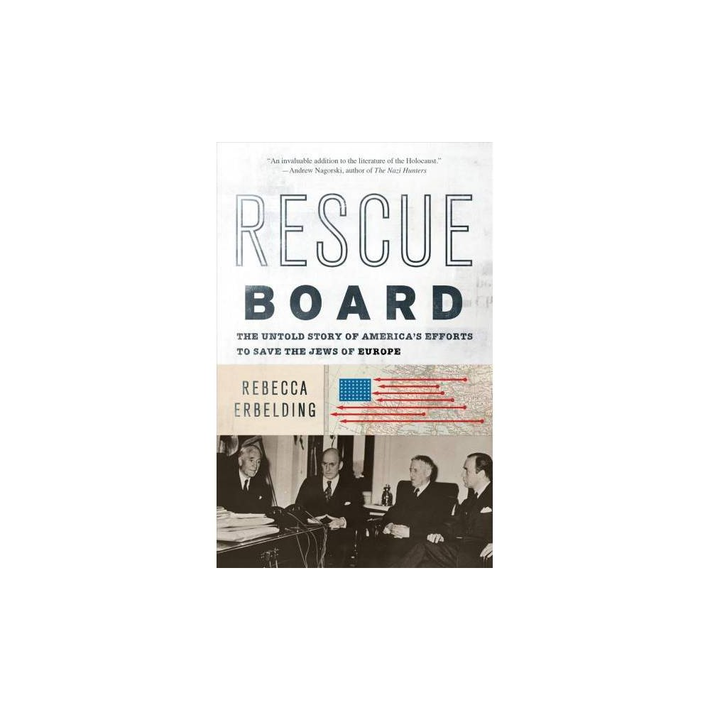 Rescue Board : The Untold Story of America's Efforts to Save the Jews of Europe - Reprint (Paperback)