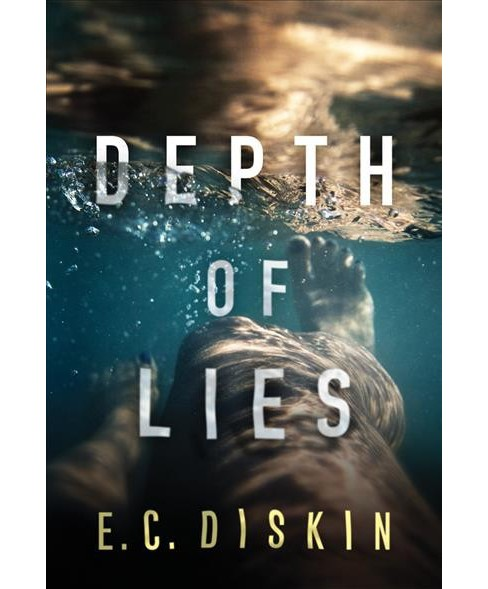 Depth of Lies -  by E. C. Diskin (Paperback) - image 1 of 1
