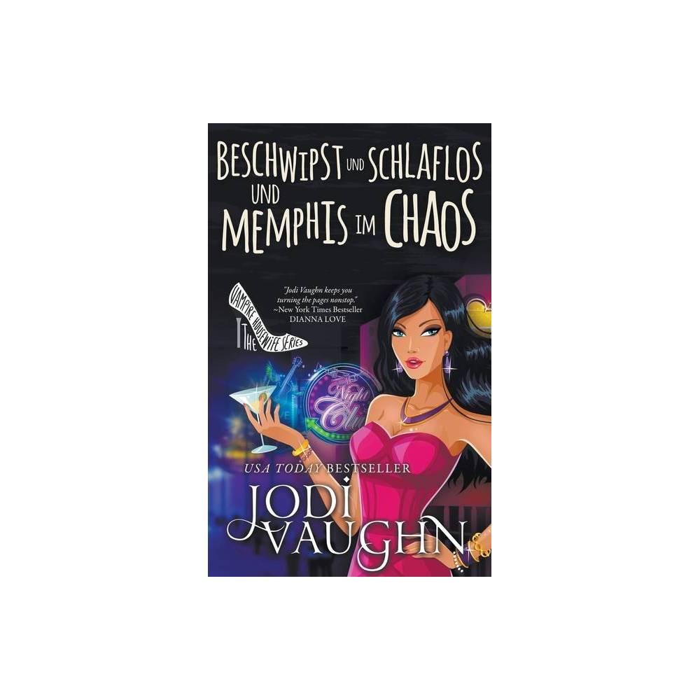 Beschwipst Und Schlaflos Und Memphis Im Chaos By Jodi Vaughn Paperback