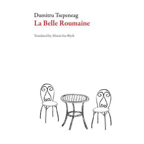 La Belle Roumaine - (Romanian Literature) by  Dumitru Tepeneag (Paperback) - image 1 of 1