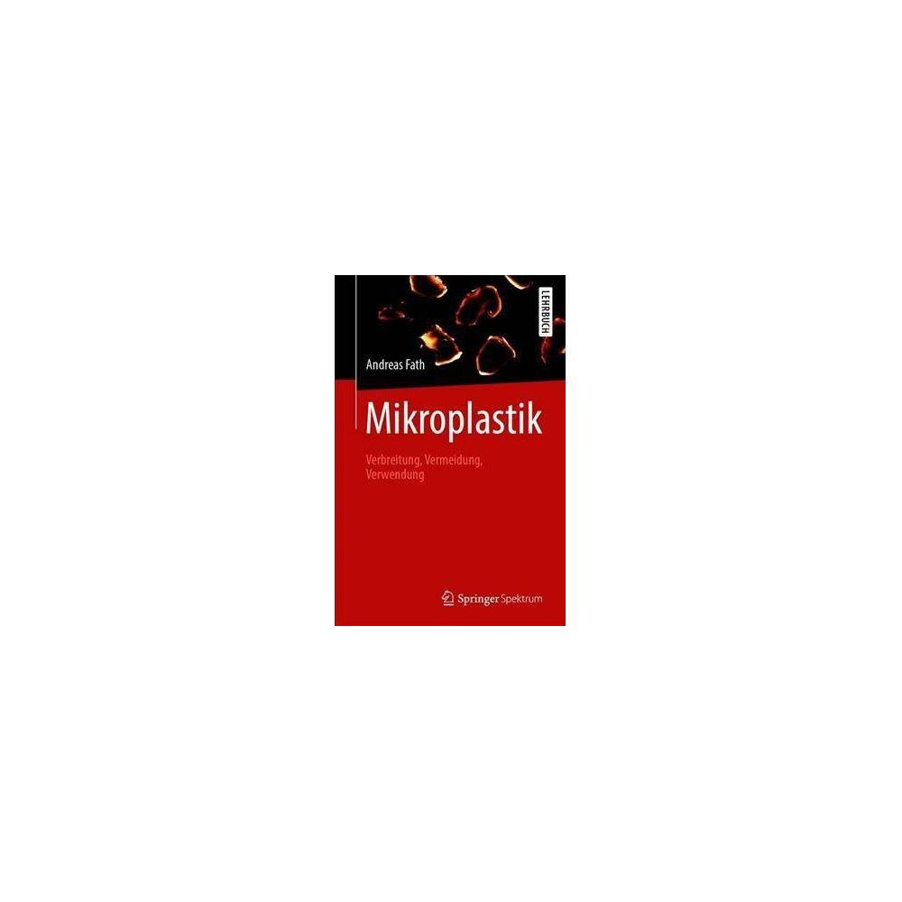 Mikroplastik - by Andreas Fath (Paperback)