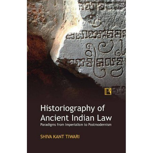 Historiography of Ancient Indian Law - by  Shiva Kant Tiwari (Hardcover) - image 1 of 1