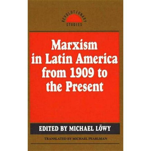 Marxism in Latin America from 1909 to the Present - (Revolutionary Studies (Hardcover)) (Hardcover) - image 1 of 1