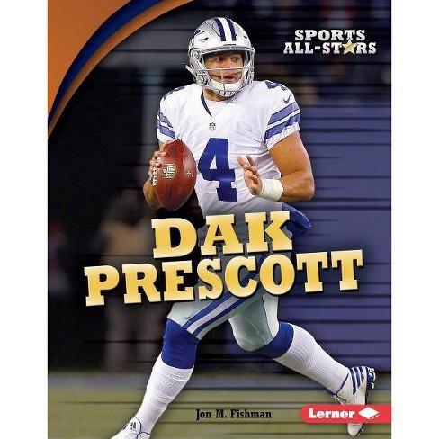 Dak Prescott - (Sports All-Stars (Lerner (Tm) Sports)) by  Jon M Fishman (Hardcover) - image 1 of 1