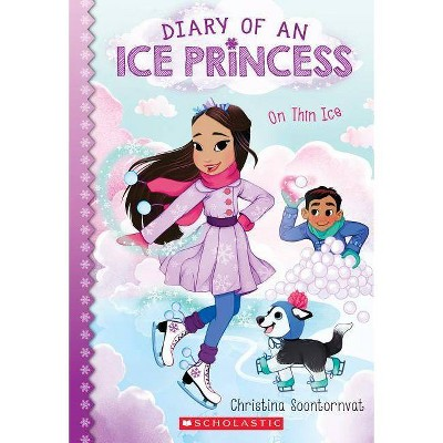 On Thin Ice (Diary of an Ice Princess #3), Volume 3 - by Christina Soontornvat (Paperback)