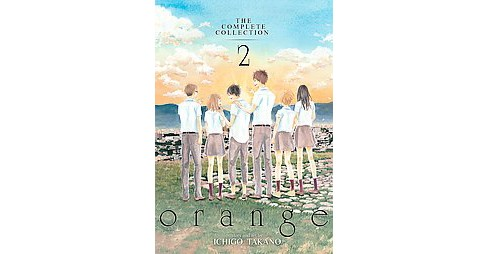 Orange the Complete Collection 2 (Paperback) (Ichigo Takano) - image 1 of 1