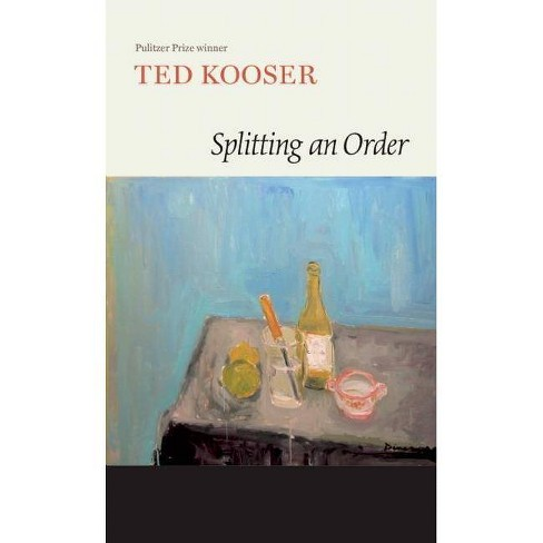 Splitting an Order - by  Ted Kooser (Hardcover) - image 1 of 1