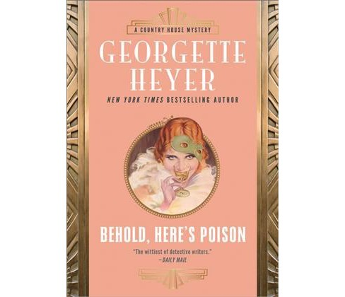 Behold, Here's Poison -  Reprint (Country House Mystery) by Georgette Heyer (Paperback) - image 1 of 1