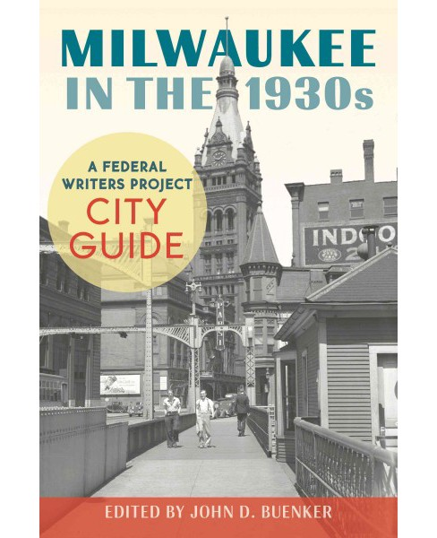 Milwaukee in the 1930s : A Federal Writers Project City Guide (Paperback) - image 1 of 1