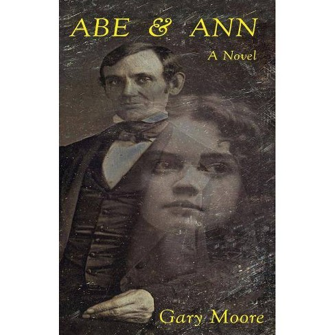 Abe & Ann - by  Gary Moore (Paperback) - image 1 of 1