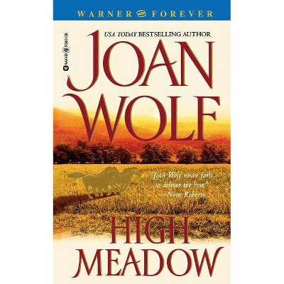 High Meadow - by  Joan Wolf (Paperback)