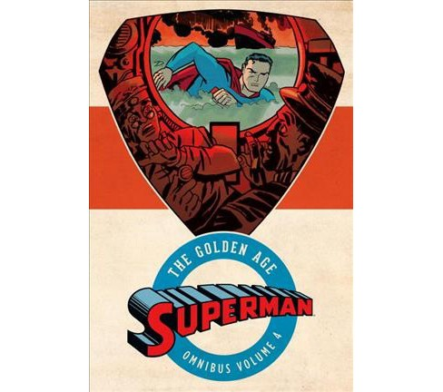 Superman the Golden Age Omnibus 4 -  by Jerry Siegel & Don Cameron & Bill Finger (Hardcover) - image 1 of 1
