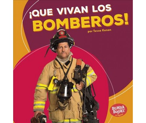 Que vivan los bomberos!/ Hooray for Firefighters! -  by Tessa Kenan (Paperback) - image 1 of 1