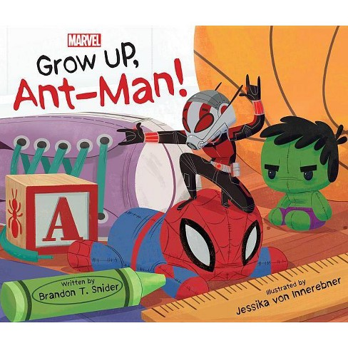 Grow Up Ant-Man by Brandon T. Snider (Hardcover) - image 1 of 1