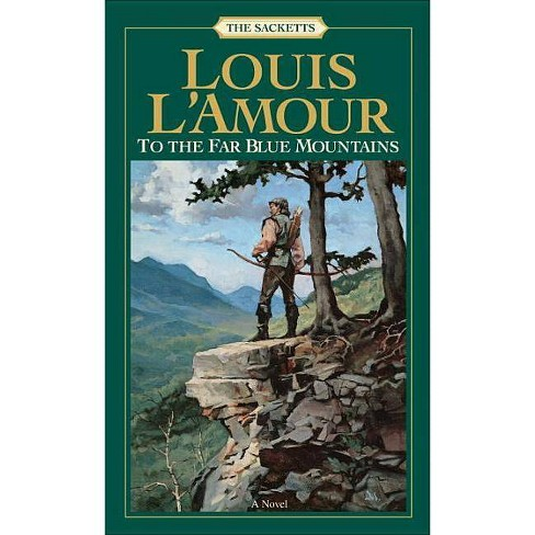 To the Far Blue Mountains: The Sacketts - by  Louis L'Amour (Paperback) - image 1 of 1