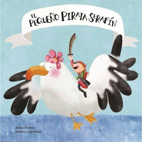 El Peque�o Pirata Seraf�n - (Somos8)by  Alicia Acosta (Hardcover) - image 1 of 1