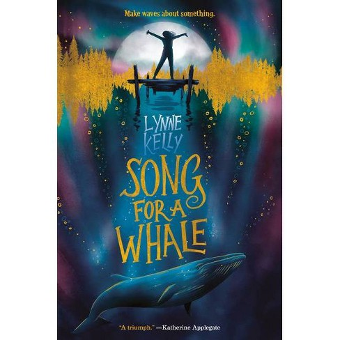 Song for a Whale -  by Lynne Kelly (Hardcover) - image 1 of 1