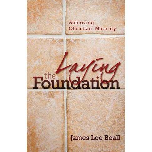 Laying the Foundation - by  James L Beall (Paperback) - image 1 of 1