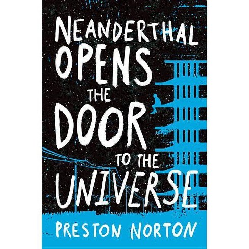 Neanderthal Opens the Door to the Universe -  by Preston Norton (Hardcover) - image 1 of 1