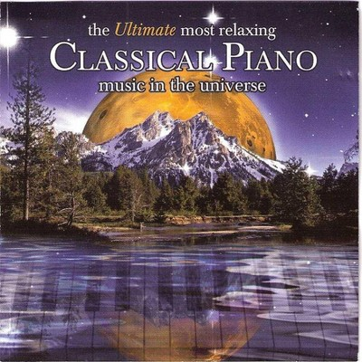 Various Artists - The Ultimate Most Relaxing Classical Piano Music In The Universe (2 CD)
