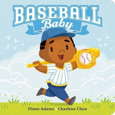 Baseball Baby - (A Sports Baby Book) by  Diane Adams (Board Book)