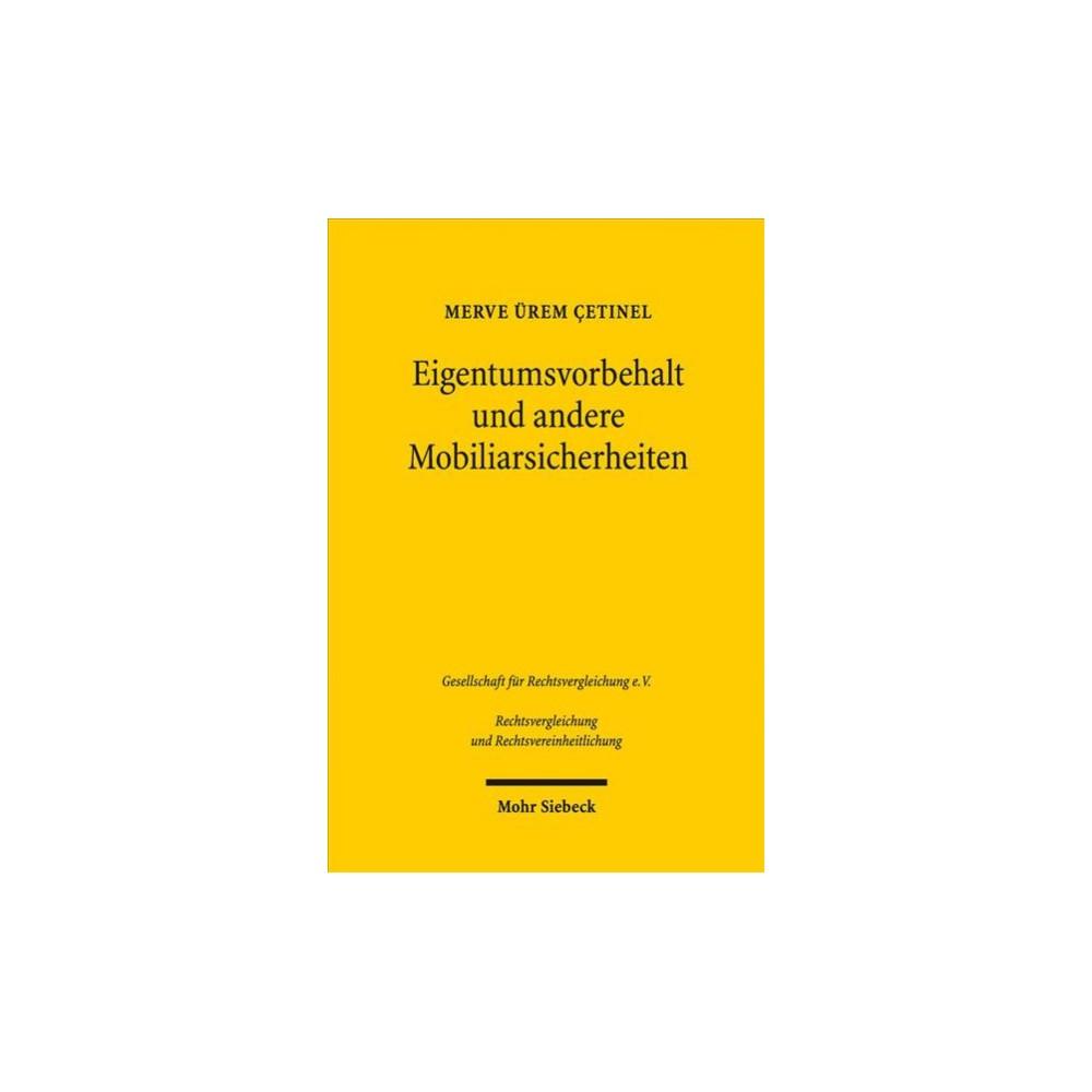 Eigentumsvorbehalt Und Andere Mobiliarsicherheiten : Eine Vergleichende Untersuchung Des Turkischen,