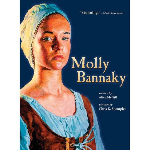 Molly Bannaky - by  Chris K Soentpiet & Alice McGill (Paperback) - image 1 of 1