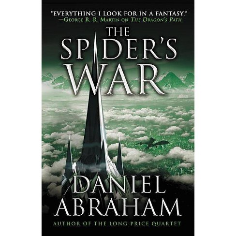 The Spider's War - (Dagger and the Coin) by  Daniel Abraham (Paperback) - image 1 of 1