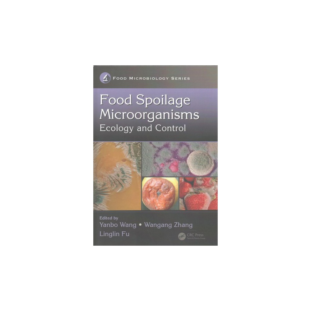 Food Spoilage Microorganisms : Ecology and Control (Hardcover)
